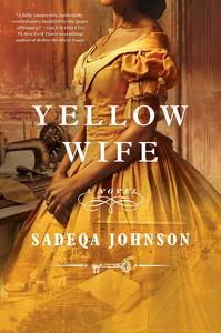 Yellow Wife: A Novel [Hardcover]